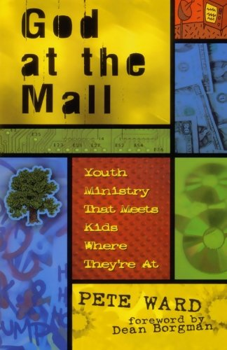 God at the Mall: Youth Ministry That Meets Kids Where They're At
