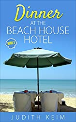 Dinner at The Beach House Hotel (The Beach House Hotel Series Book 3)