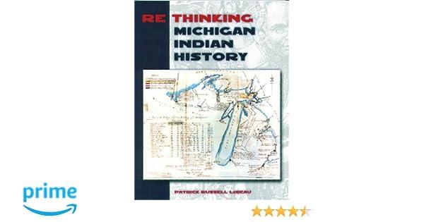 amazon com rethinking michigan indian history 9780870137129 patrick russell lebeau books