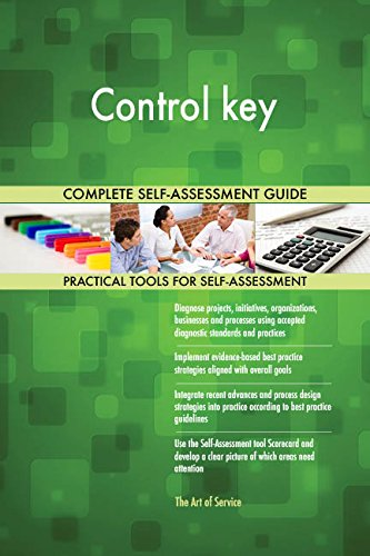 Control key All-Inclusive Self-Assessment - More than 720 Success Criteria, Instant Visual Insights, Comprehensive Spreadsheet Dashboard, Auto-Prioritized for Quick Results