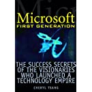 Microsoft First Generation: The Success Secrets of the Visionaries Who Launched a Technology Empire