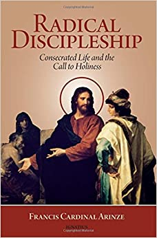 Radical Discipleship: Consecrated Life and the Call to Holiness