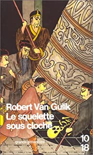 [Les enquêtes du juge Ti] : Le squelette sous cloche, Van Gulik, Robert Hans