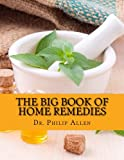 img - for The Big Book Of Home Remedies: Discover Solutions to Everyday Problems With A Natural Approach book / textbook / text book