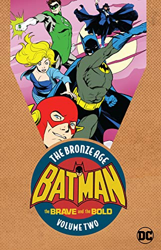 Batman: The Brave & the Bold: The Bronze Age Vol. 2 (Batman : the Brave and the Bold)