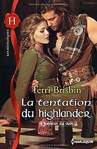 L'honneur du clan, tome 3 : La tentation du Highlander par Terri Brisbin