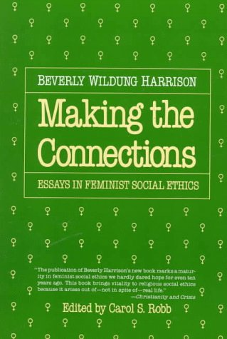 making the connections essays in feminist social ethics