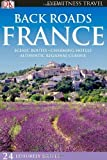 img - for Back Roads France (DK Eyewitness Travel Back Roads) by Rosemary Bailey (2010-03-01) book / textbook / text book