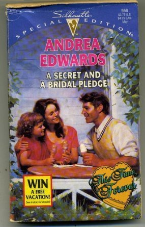 A Secret and a Bridal Pledge (This Time Forever) (Silhouette Special Edition, No 956)