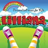 Imagine Me - Personalized just for Lilliana - Pronounced ( Lil-Lee-Aun-Ah ) by Personalized Kid Music