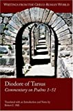 Diodore of Tarsus: Commentary on Psalms 1-51 (Writings from the Greco-roman World)