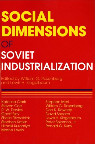 Social Dimensions Of Soviet Industrialization Indiana Michigan Series In Russian And East European Studies