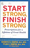 Start Strong, Finish Strong, Tyler Cooper and Kenneth H. Cooper, 1583332820