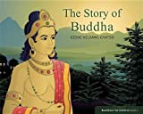 The Story of Buddha, Geshe Kelsang Gyatso, 1616060220