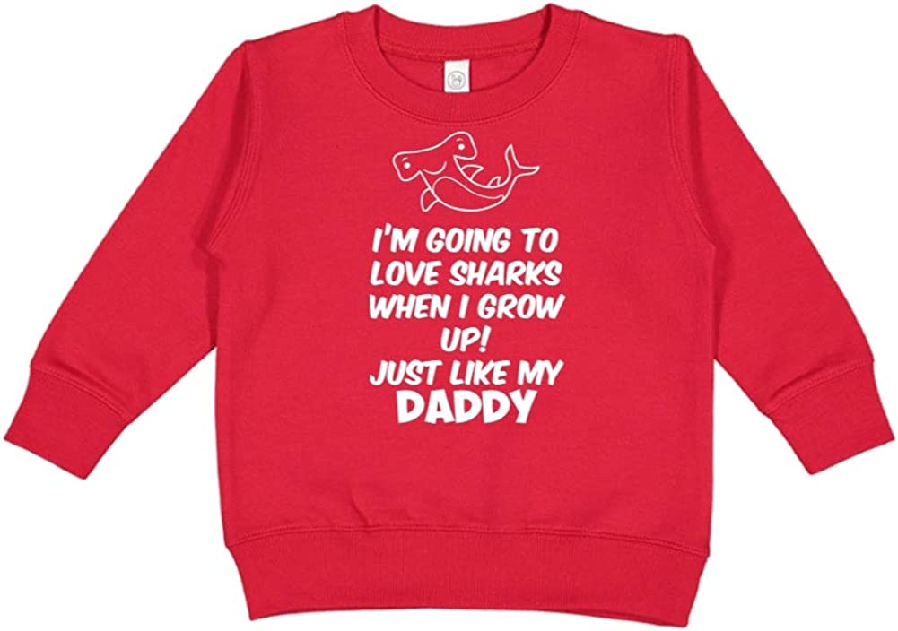 Toddler//Kids Sweatshirt Just Like My Daddy Im Going to Love Sharks When I Grow Up