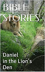 BIBLE STORIES: Daniel in the Lion's Den