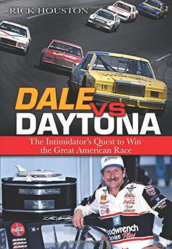 Dale vs Daytona: The Intimidator's Quest to Win the Great American Race ebook
