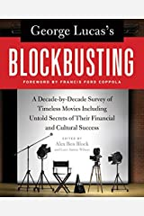 George Lucas's Blockbusting: A Decade-by-Decade Survey of Timeless Movies Including Untold Secrets of Their Financial and Cultural Success Paperback