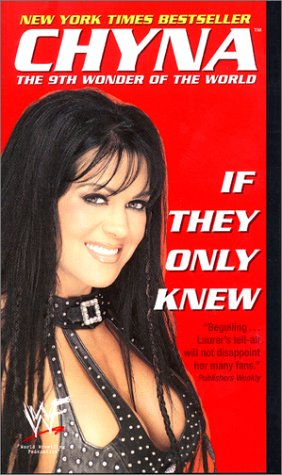 (Chyna, The 9th Wonder of the World: If They Only Knew)