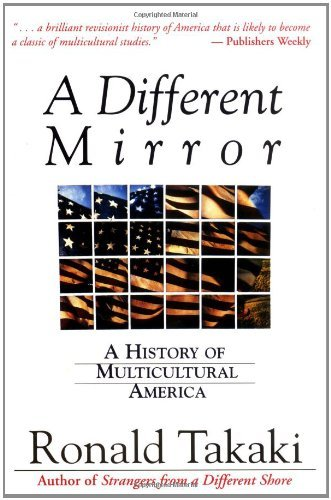 A Different Mirror: A History of Multicultural America by Ronald Takaki (1993-12-20)