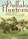 The Buffalo Hunters, Charles M. Robinson, 1880510189