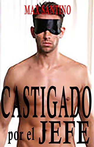 Castigado por el jefe: relato gay BDSM (Spanish Edition)
