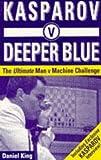Kasparov V Deeper Blue, Daniel King, 0713483229