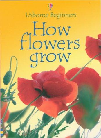 How Flowers Grow Broché – 31 janvier 2003 Usborne Usborne Publishing Ltd 0746047061 For primary education