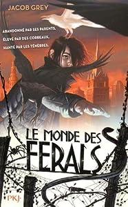 """Afficher """"Le monde des Ferals"""""""