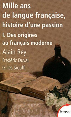 Amazon Com Mille Ans De Langue Francaise Tome 1 Des Origines