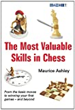 The Most Valuable Skills in Chess, Maurice Ashley, 1904600875
