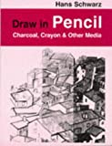 Draw in Pencil, Hans Schwarz, 0713648988