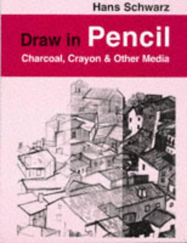 Download Draw in Pencil: Charcoal, Crayon & Other Media (Draw Books) ebook