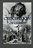The Crucifixion of Christ, D. H. Hill, 1480152579