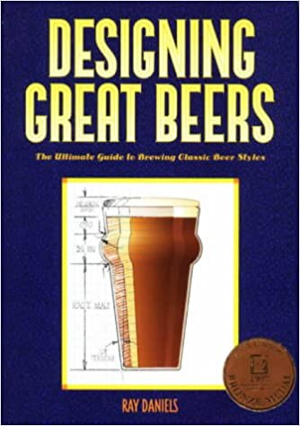 Designing Great Beers: The Ultimate Guide