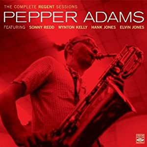 Pepper Adams The Complete Regent Sessions