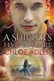 A Shifter's Fevered Heart: An M/M Urban Fantasy Paranormal Romance (Love on the Edge) by  Chloe Adler in stock, buy online here