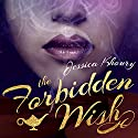 The Forbidden Wish Audiobook by Jessica Khoury Narrated by Cassandra Campbell