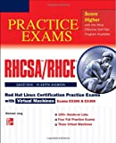 RHCSA/RHCE Red Hat Linux Certification Practice Exams with Virtual Machines (Exams EX200 and EX300)