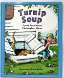 Turnip Soup, Lynne B. Myers and Christopher A. Myers, 1562824465