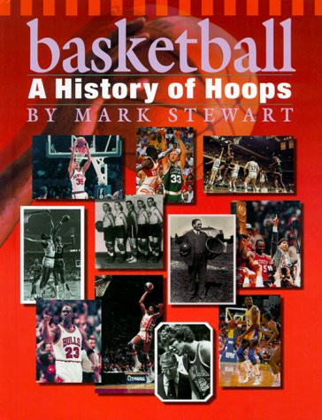 Basketball: A History of Hoops (The Watts History of Sports)