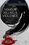 'Honour' Killing and Violence : Theory Policy and Practice, , 1137289546