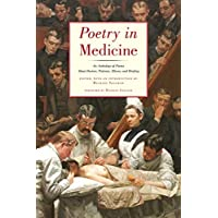 Poetry in Medicine - An Anthology of Poems About Doctors, Patients, Illness and Healing
