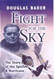 FIGHT FOR THE SKY: The Story of the Spitfire and Hurricane