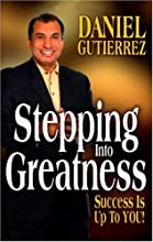 Stepping into Greatness: Success Is Up to You
