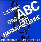 Das ABC der Harmonielehre: Eine Einführung in die Welt des musikalischen Satzes: Eine Einführung in die Welt des musikalischen Satzes. Praktische ... Übungsaufgaben und einem Lösungsteil