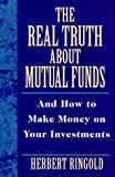 The Real Truth about Mutual Funds, Herbert Ringold, 081440314X