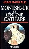 Montségur et l'énigme Cathare par Markale
