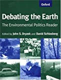 img - for Debating the Earth: The Environmental Politics Reader book / textbook / text book