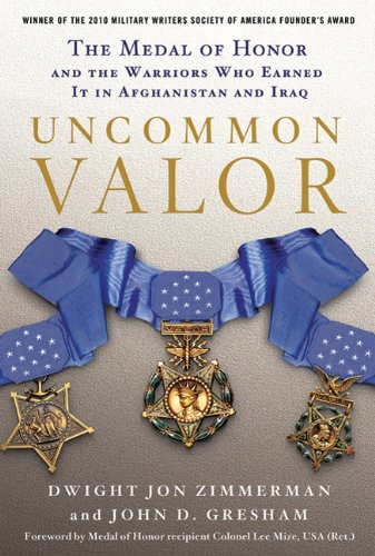 Uncommon Valor: The Medal of Honor and the Warriors Who Earned It in Afghanistan and Iraq pdf epub